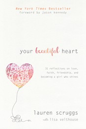 Your Beautiful Heart Lauren Scruggs Lisa Velthouse Your Beautiful