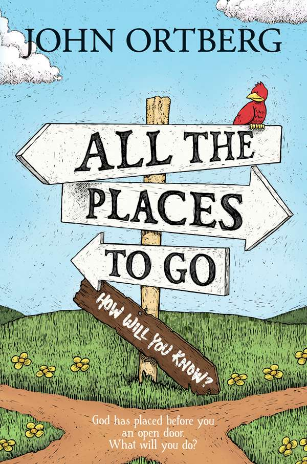 The cover of the book, All the Places to Go...How Will You Know, by John Ortberg