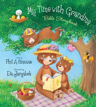 My Time with Grandma Bible Storybook