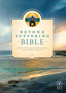 Beyond Suffering Bible NLT: Softcover