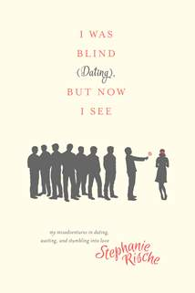 I Was Blind (Dating), But Now I See: Softcover