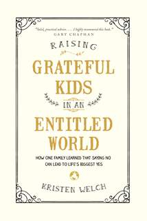 Raising Grateful Kids in an Entitled World: Softcover