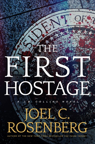 The First Hostage by Joel C. Rosenberg