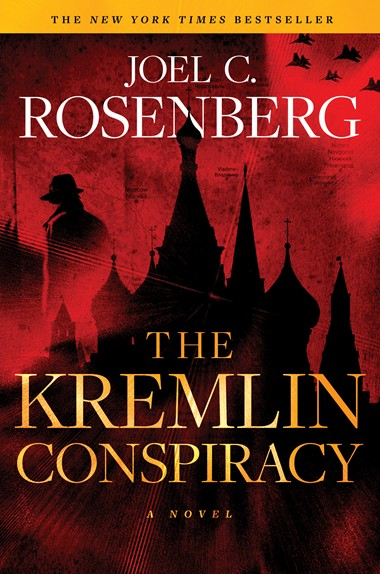 The Kremlin Conspiracy: A Marcus Ryker Series Political and Military Action Thriller by Joel C. Rosenberg