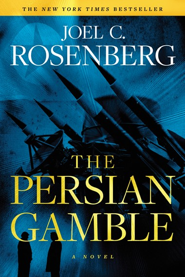 The Persian Gamble: A Marcus Ryker Series Political and Military Action Thriller by Joel C. Rosenberg