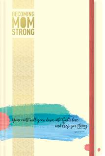 Becoming MomStrong Journal: Hardcover