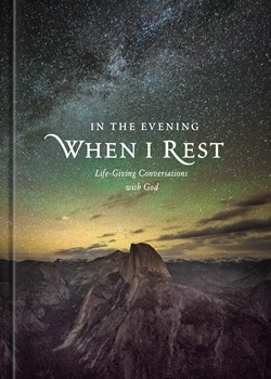 Front cover image of In The Evening When I Rest, a great devotional for any new believer that teaches us how to converse with God!