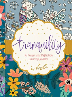 Front cover of the Tranquility Prayer and Reflection Coloring journal. A wonderful gift for the artistic new believer!