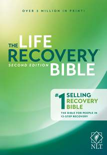 NLT Life Recovery Bible, Second Edition: Softcover