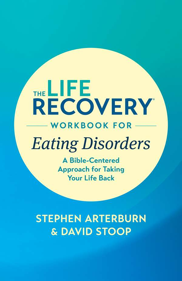 Cover of the book, The Life Recovery Workbook for Eating Disorders, by Tyndale House Publishers