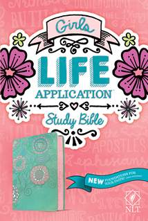 NLT Girls Life Application Study Bible: LeatherLike, Teal/Pink Flowers