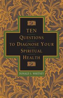 Ten Questions to Diagnose Your Spiritual Health: Softcover
