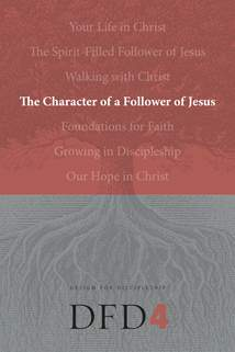 The Character of a Follower of Jesus: Softcover