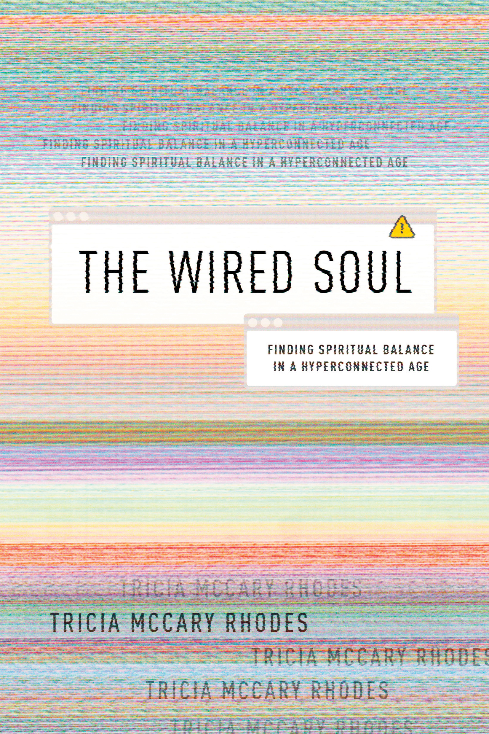 Cover of The Wired Soul, by Tricia McCary Rhodes