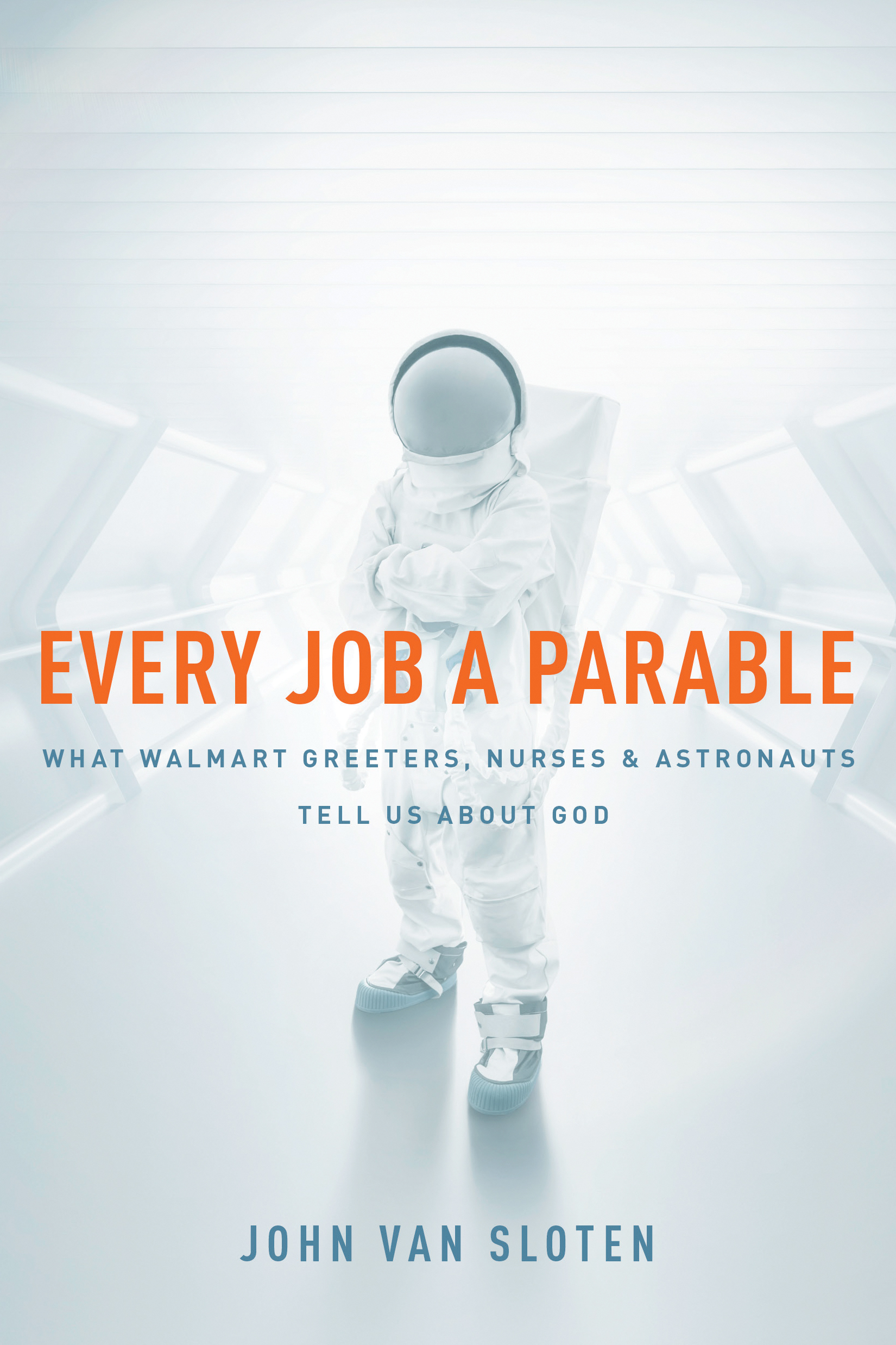 Cover of Every Job a Parable, by John Van Sloten
