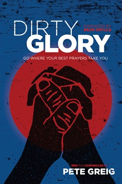 Front cover image of Dirty Glory, a book about the power of prayer, by Pete Greig.