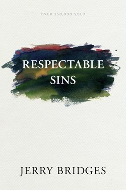 Front cover image of Respectable Sins by Jerry Bridges, another good resource for new believers in teaching us which sins we have come to recognize less and less as sin.
