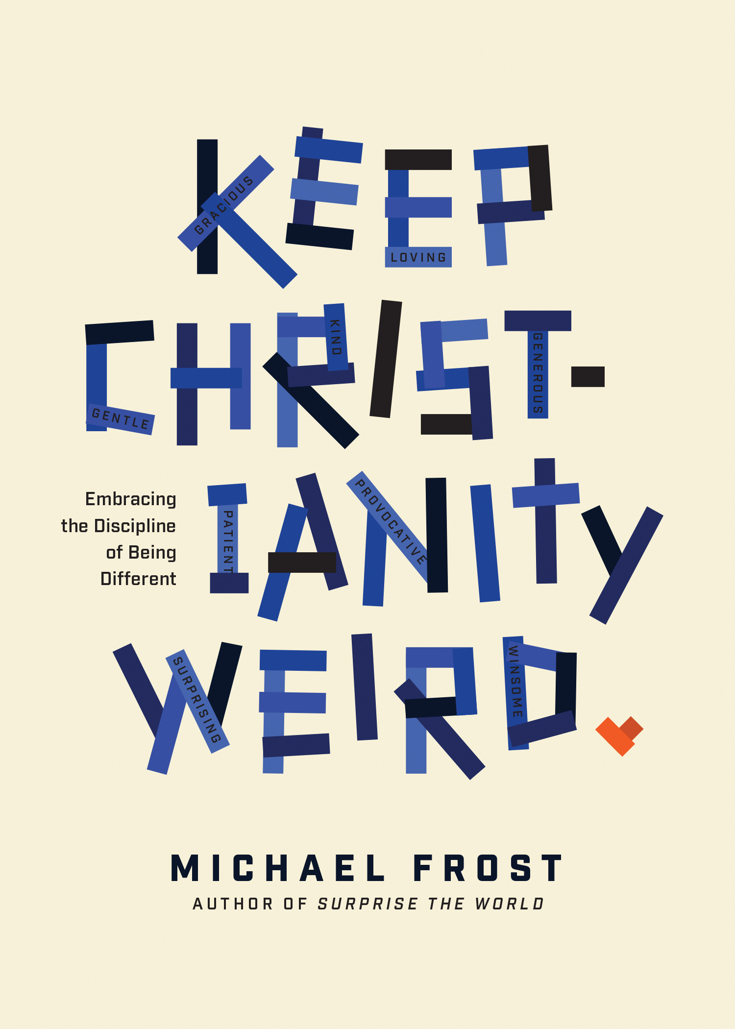 Cover of Keep Christianity Weird, by Michael Frost