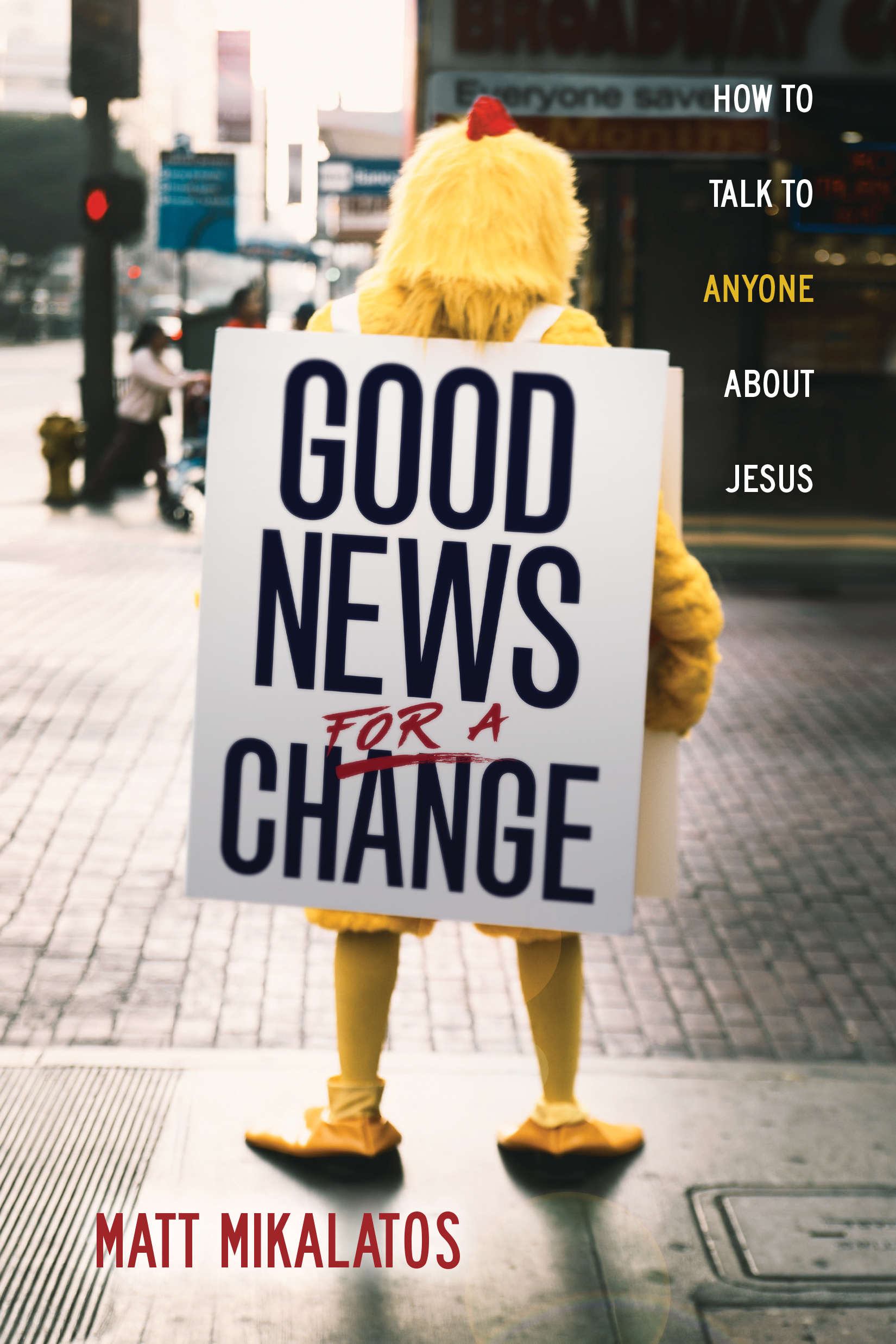 Cover of Good News for a Change, by Matt Mikalatos