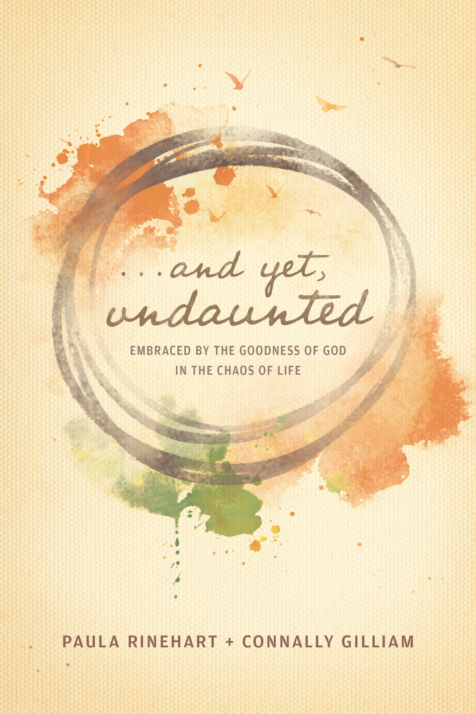 Cover of And Yet, Undaunted, by Paula Rinehart and Connally Gilliam