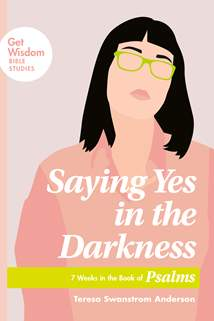 Saying Yes in the Darkness: Softcover
