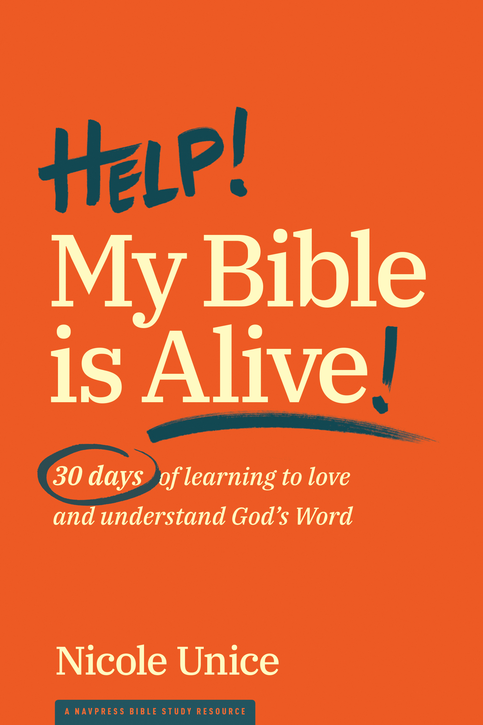 Cover of Help! My Bible is Alive!, by Nicole Unice