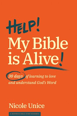 Cover of the book, Help! My Bible is Alive!, by Nicole Unice
